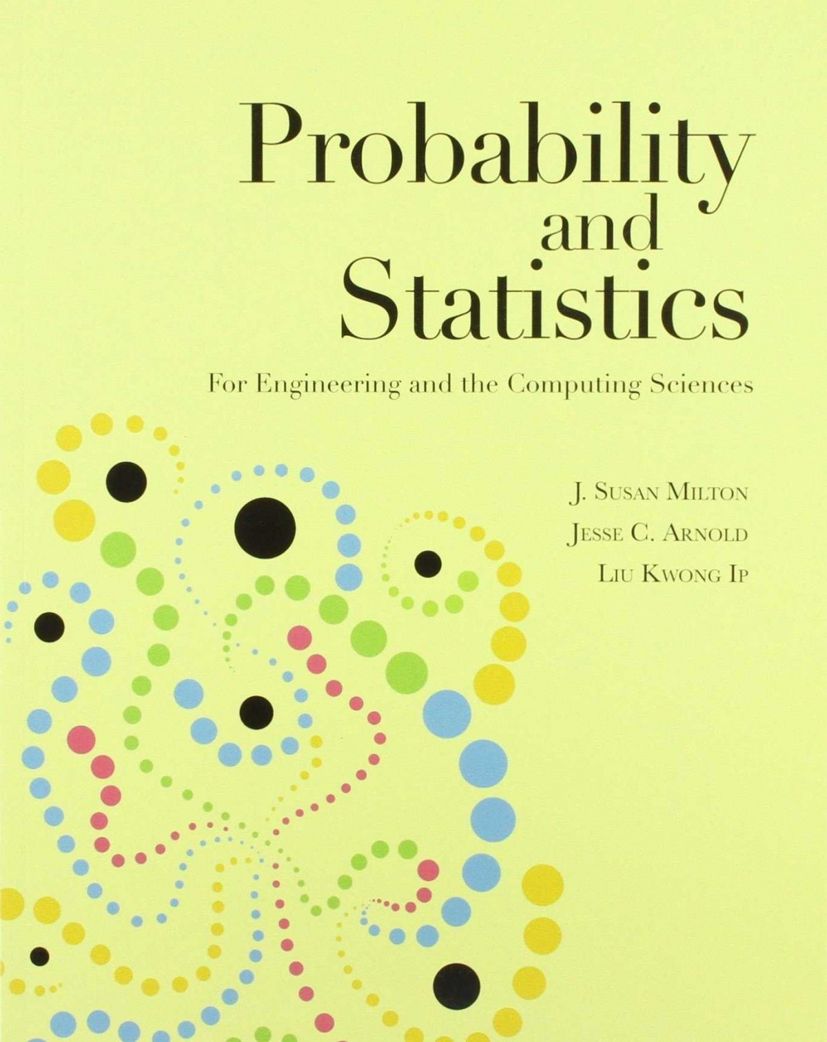 Probability and statistics for engineering and the computing sciences