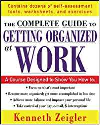 GETTING ORGANIZED AT WORK: 24 LESSONS TO SET GOALS, ESTABLISH PRIORITIES, AND MANAGE YOUR TIME (US E