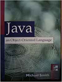 JAVA: AN OBJECT-ORIENTED LANGUAGE (STICKERED COMP FOR THE U.S)