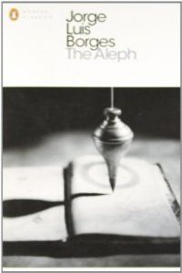 (borges).aleph and other stories