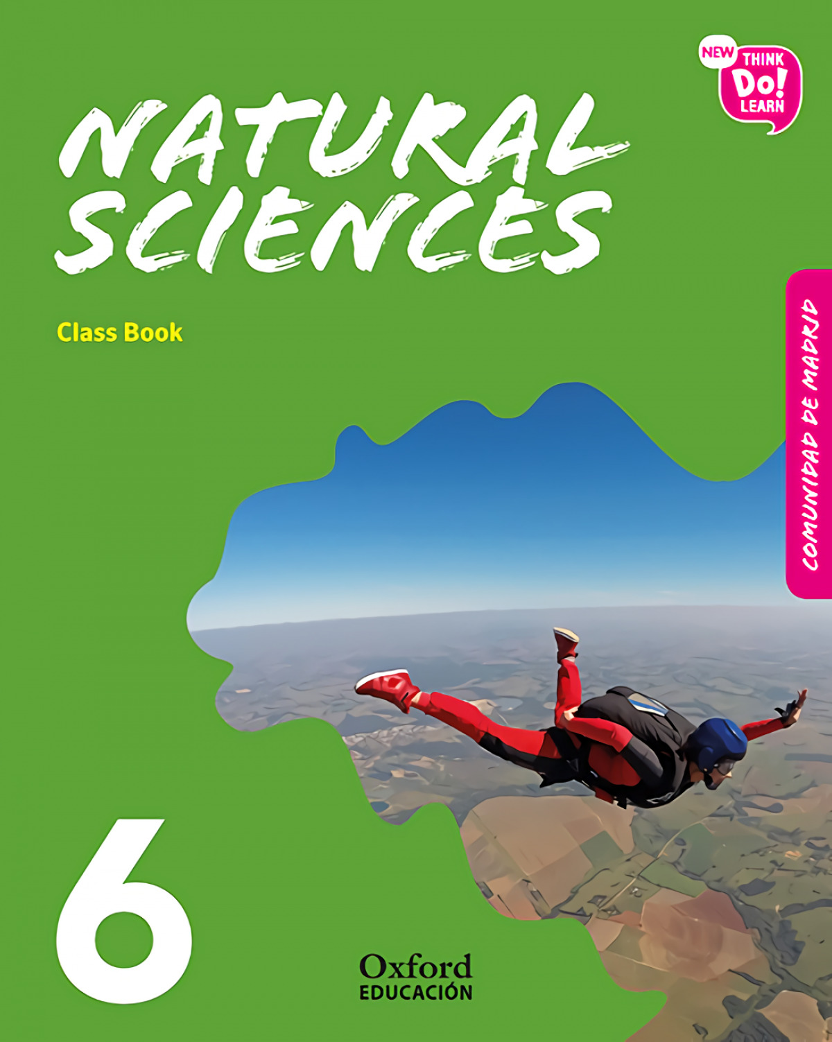 NATURAL SCIENCE 6 PRIMARY COURSEBOOK MADRID PACK NEW THINK DO LEARN
