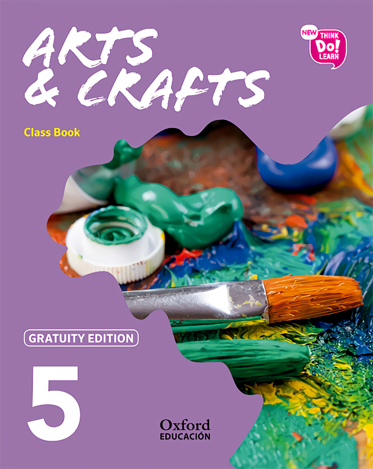NEW ARTS & CRAFTS 5 PRIMARY GRATUITY EDITION NEW THINK DO LEARN