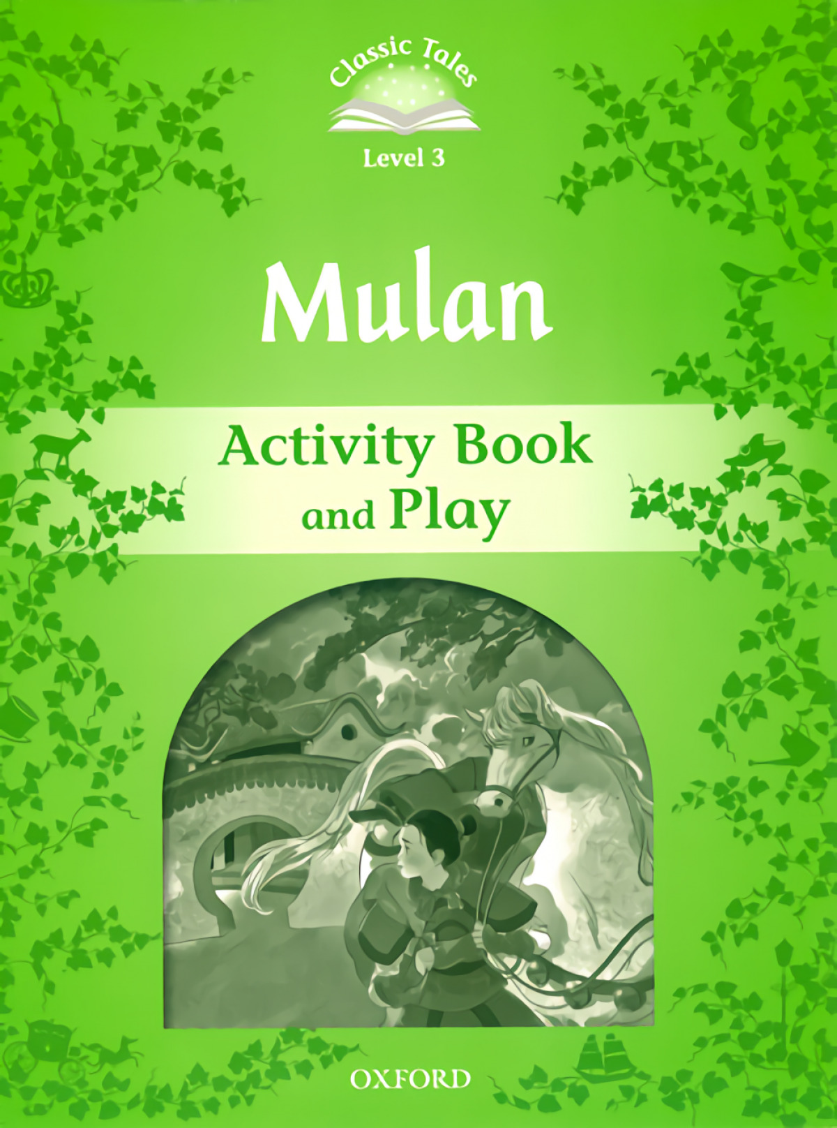 MULAN ACTIVITY BOOK. CLASSIC TALES LEVEL 3