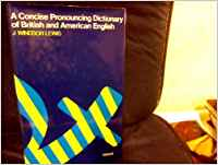 A concise pronuncing dictionary of British and American English