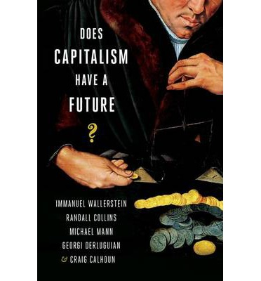 DOES CAPITALISM HAVE A FUTURE? PAPERBACK