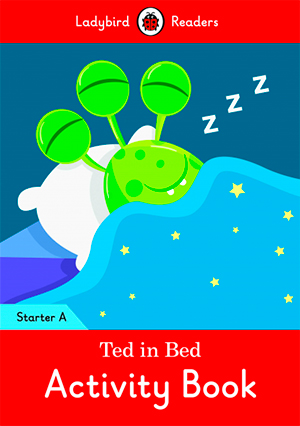 TED IN BED. ACTIVITY BOOK