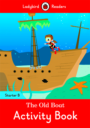 THE OLD BOAT. ACTIVITY BOOK