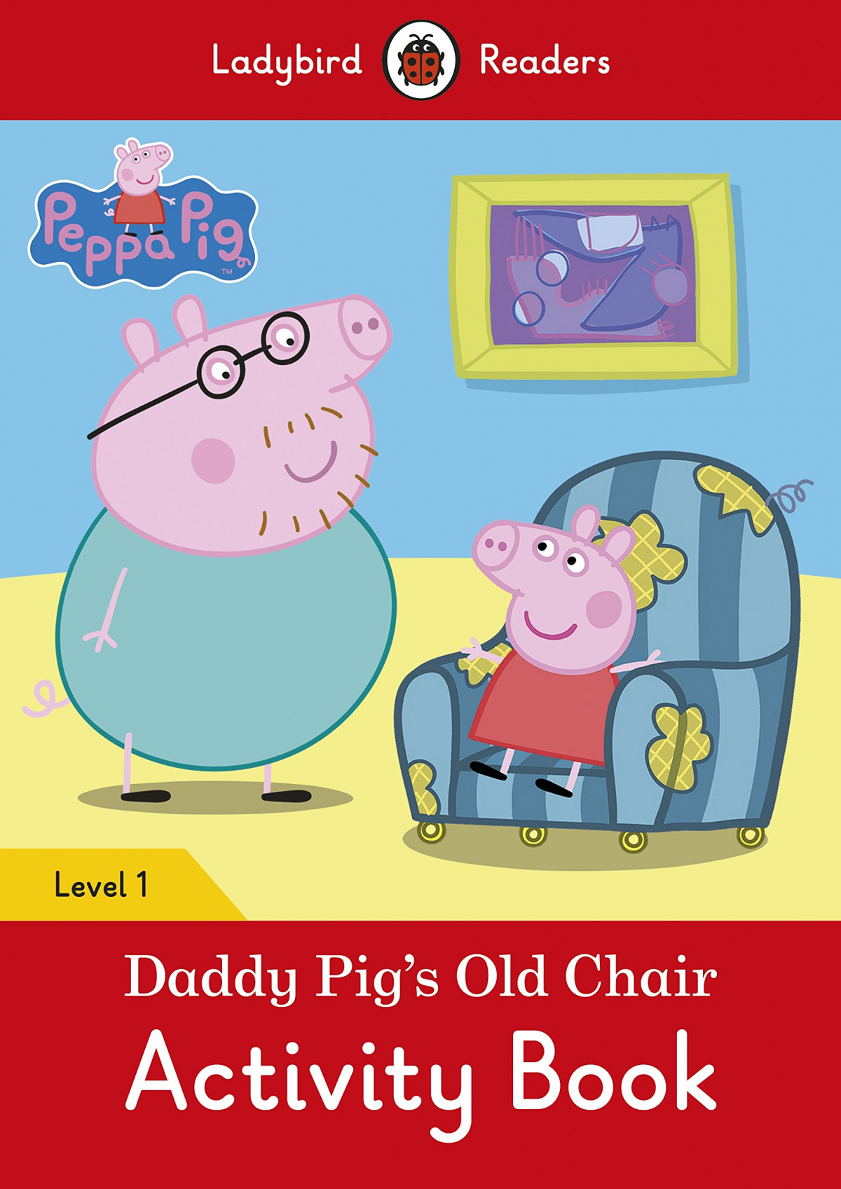 DADDY PIG'S OLD CHAIR. PEPPA PIG. ACTIVITY BOOK