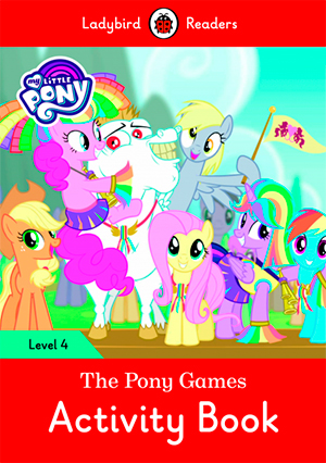 THE PONY GAMES. MY LITTLE PONY. ACTIVITY BOOK