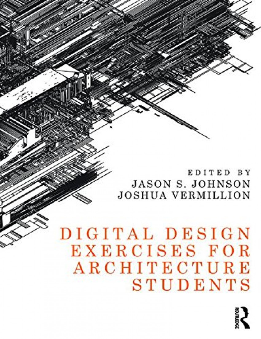 DIGITAL DESIGN EXERCISES FOR ARCHITECTURA STUDENTS
