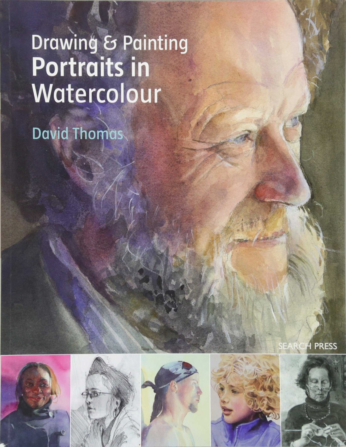 DRAWING AND PAINTING PORTRAITS IN WATERCOLOUR
