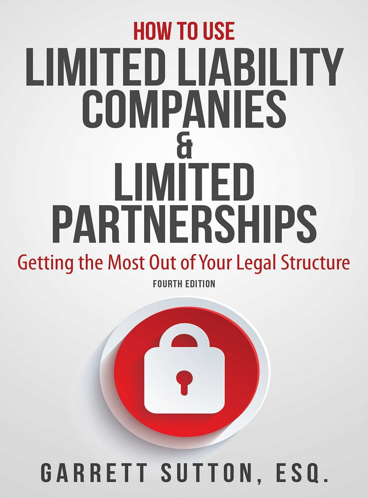 HOW TO USE LIMITED LABILITY COMPANIES & LIMITED PARTNERSHIPS