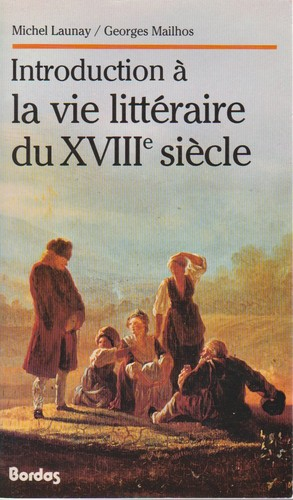 Introduction à la vie litteraire du XVIII siecle