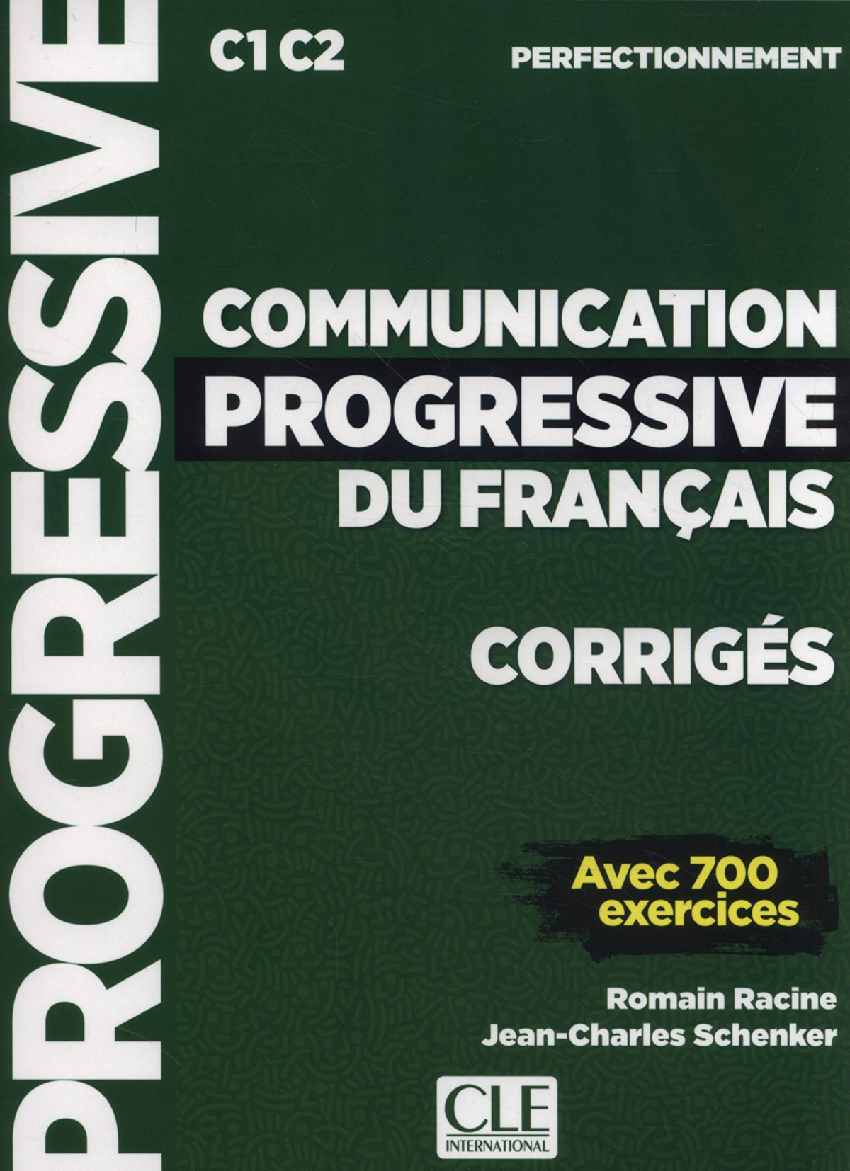 (PERFECTIONNAMENT).COMMUNICATION PROGESSIVE FRANÇAIS.(C1-C2
