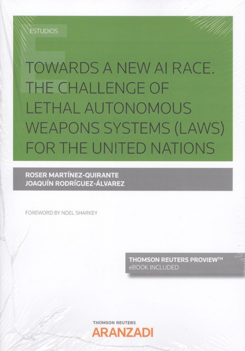 TOWARDS A NEW AI RACE. THE CHALLENGE OF LETHAL AUTONOMOUS WEAPONS SYSTEMS (LAWS) FOR THE UNITED NATIONS