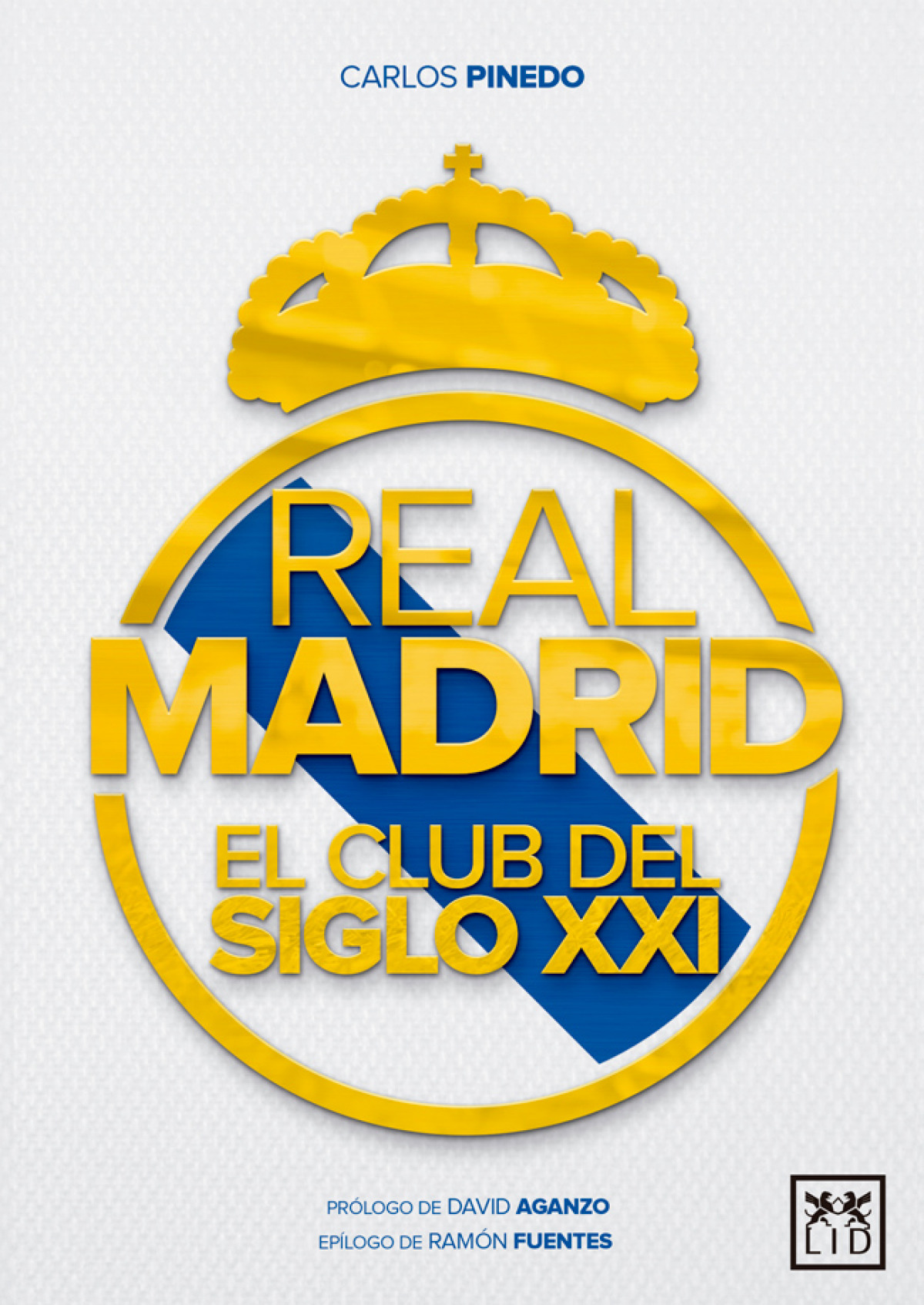 REAL MADRID, EL CLUB DEL SIGLO XXI