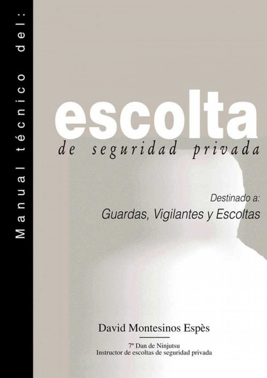 MANUAL T�CNICO DEL ESCOLTA DE SEGURIDAD PRIVADA