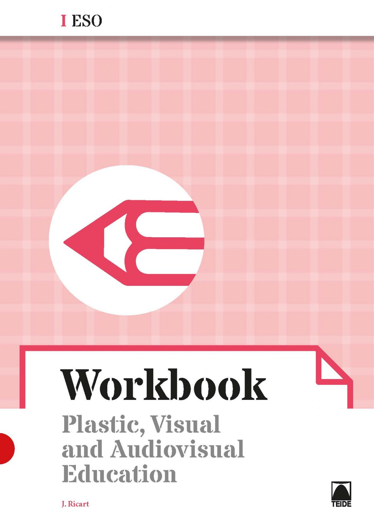 PLASTIC, VISUAL AND AUDIOVISUAL I. WORKBOOK 2019