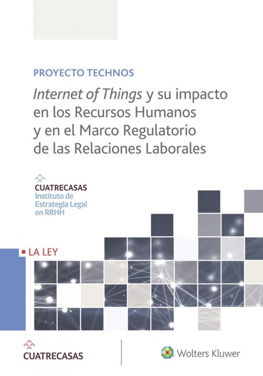INTERNET OF THINGS Y SU IMPACTO EN LOS RECURSOS HUMANOS Y EN EL MARCO REGULATORIO DE LAS RELACIONES SOCIALES