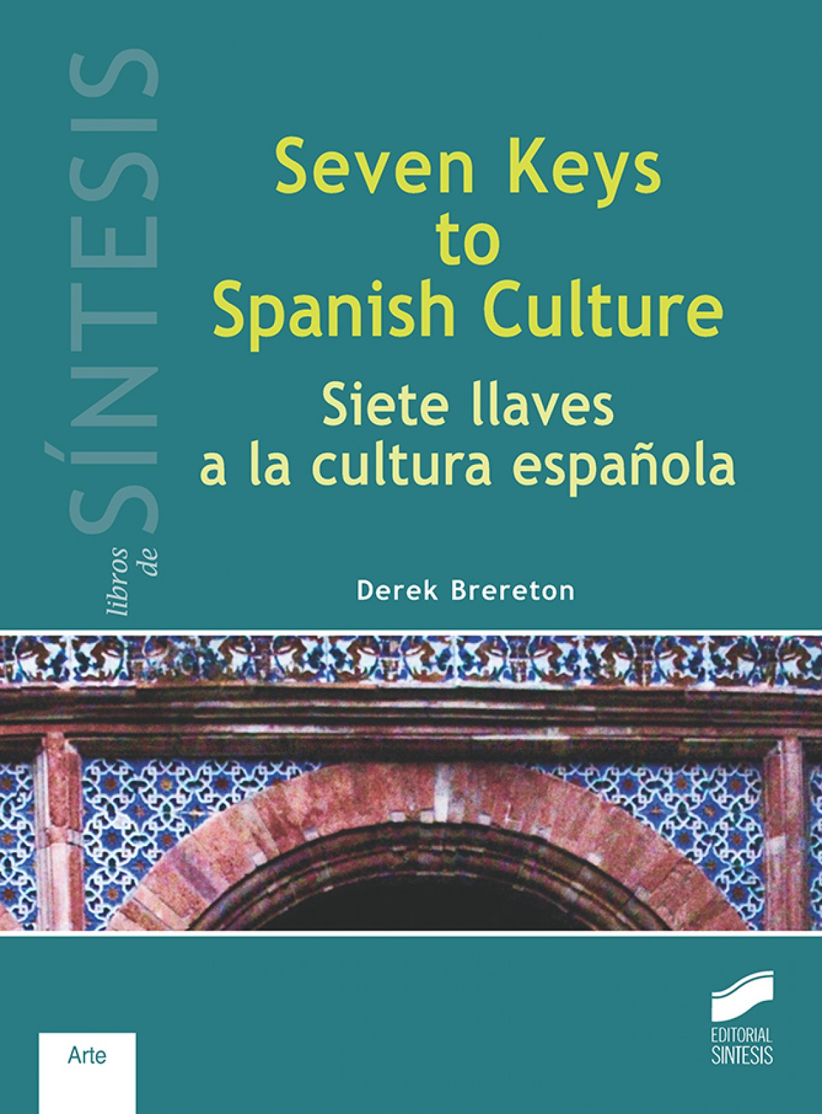 4.SEVEN KEYS TO SPANISH CULTURE:SIETE LLAVES A LA CULTURA