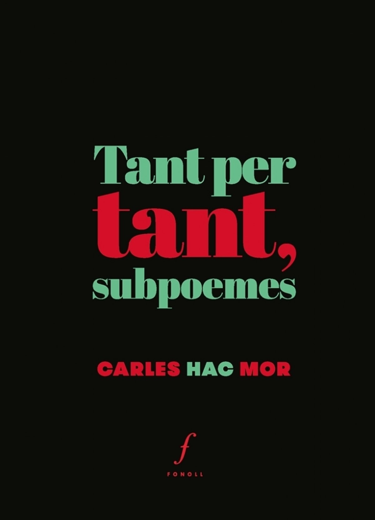 TANT PER TANT, SUBPOEMES