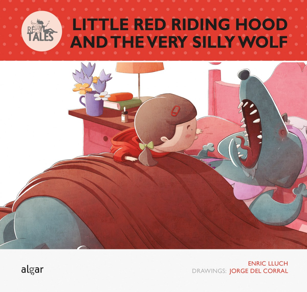 LITTLE RED RIDING HOOD AND THE VERY SILLY WOLF