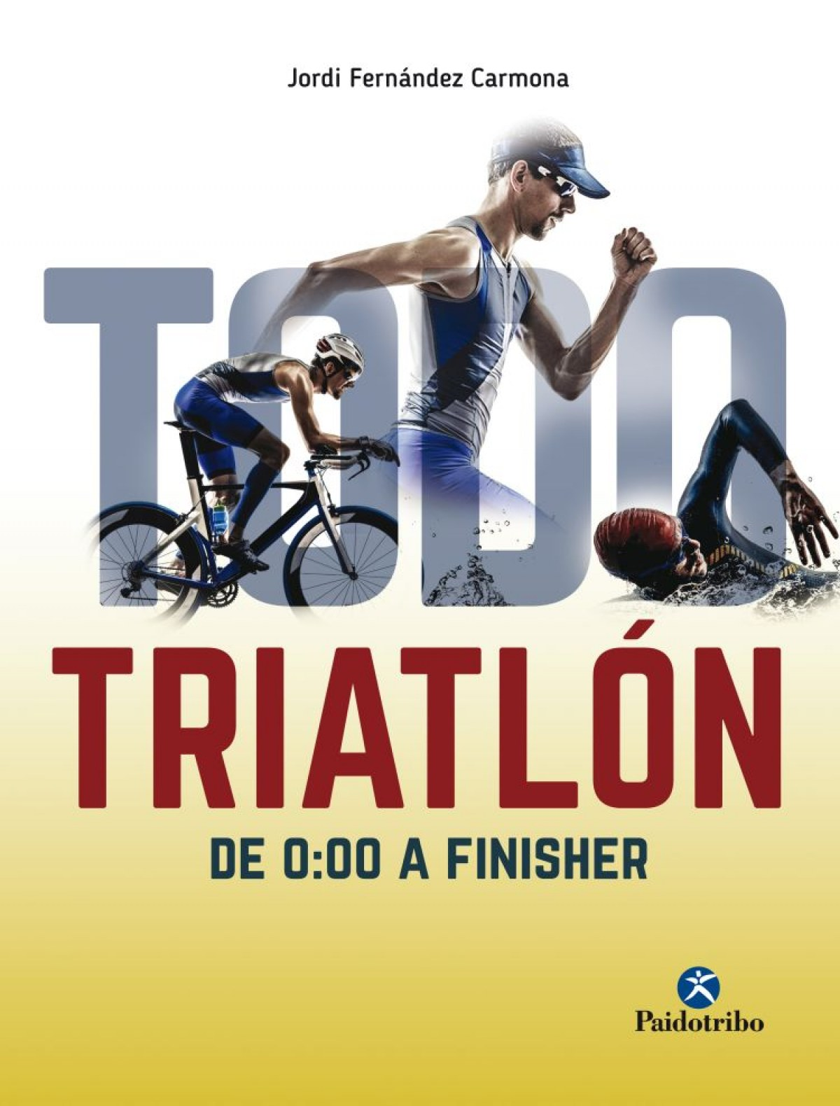 TODO TRIATLÓN: DE 0:00 A FINISHER