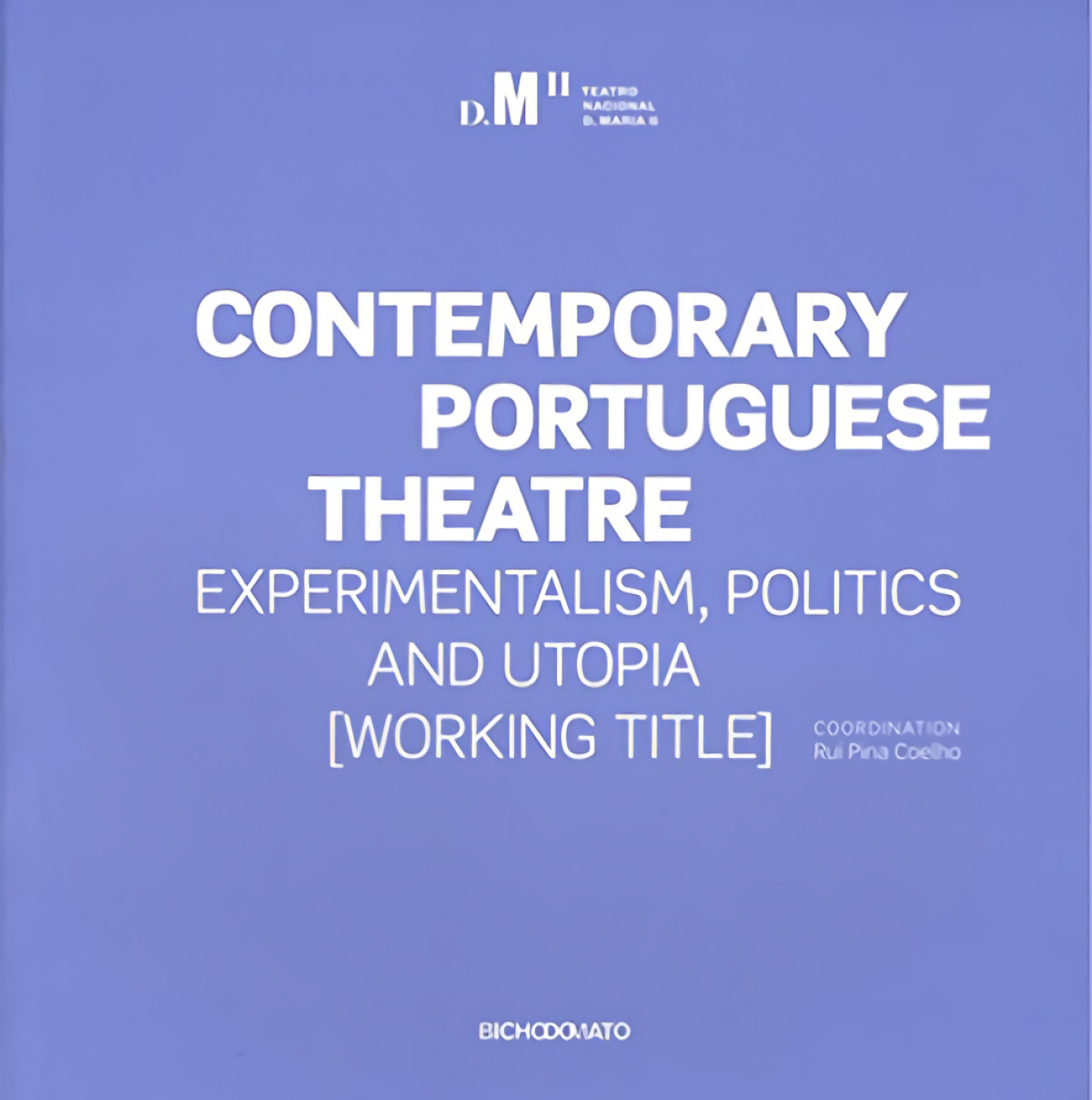 Contemporary Portuguese Theatre: experimentalism, politics and utopia
