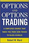 OPTIONS AND OPTIONS TRADING - A COURSE THAT TAKES YOU FROM COIN TOSS TO BLACK-SCHOLES