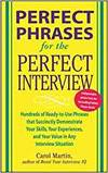 PERFECT PHRASES FOR THE PERFECT INTERVIEW: HUNDREDS OF READY-TO-USE PHRASES THAT SUCCINTLY DEMONSTRT