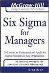 SIX SIGMA FOR MANAGERS - 24 LESSONS TO UNDERSTAND AND APPLY SIX SIGMA PRINCIPLES IN ANY ORGANISATION