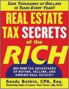 REAL ESTATE TAX SECRETS OF THE RICH: BIG-TIME TAX ADVANTAGES OF BUYING, SELLING, AND OWNING REAL EST