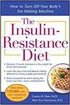 THE INSULIN-RESISTANCE DIET--REVISED AND UPDATED. HOW TO TURN OFF YOUR BODY'S FAT-MAKING MACHINE