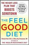 THE FEEL-GOOD DIET: THE WEIGHT-LOSS PLAN THAT BOOSTS SEROTONIN, IMPROVES YOUR MOOD AND KEEPS THE POU