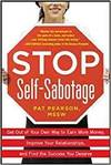 STOP SELF-SABOTAGE: HOW TO GET OUT OF YOUR OWN WAY AND FIND THE SUCCESS YOU DESERVE