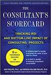 CONSULTANT'S SCORECARD: TRACKING RESULTS AND BOTTOM-LINE IMPACT OF CONSULTING PROJECTS