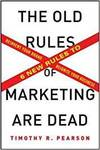 THE OLD RULES OF MARKETING ARE DEAD: THE 6 NEW RULES FOR REINVENT YOUR BRAND & REIGNITE YOUR BUSINES