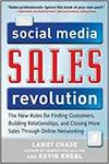 THE SOCIAL MEDIA SALES REVOLUTION: THE NEW RULES FOR FINDING CUSTOMERS, BUILDING RELATIONSHIPS, AND