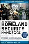 MCGRAW-HILL HOMELAND SECURITY HANDBOOK, 2012: STRATEGIC GUIDANCE FOR A COORDINATED APPROACH TO EFFEC