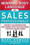 WINNING BODY LANGUAGE FOR SALES PROFESSIONALS: CONTROL THE CONVERSATION AND CONNECT WITH YOURWITHOUT