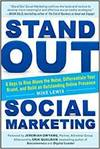 STAND OUT SOCIAL MARKETING: HOW TO RISE ABOVE THE NOISE, DIFFERENTIATE YOUR BRAND, AND BUILD AN OUTS