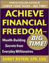 ACHIEVE FINANCIAL FREEDOM BIG TIME!: WEALTH-BUILDING SECRETS FROM EVERYDAY MILLIONAIRES