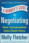 A WINNER'S GUIDE TO NEGOTIATING: HOW TO FIND COMMON GROUND, STRENGTHEN RELATIONSHIPS, AND CLOSE MORE