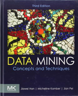 DATA MINING: CONCEPTS AND TECHNIQUES 3RD.EDITION