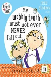 My wobbly tooth must not ever.