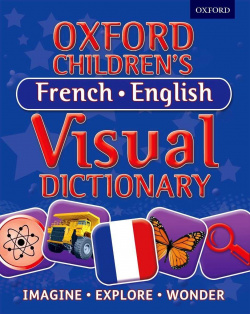 OXFORD CHILDREN'S FRENCH-ENGLISH VISUAL DICTIONARY