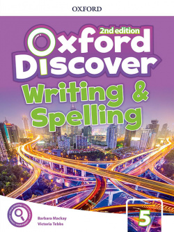 OXFORD DISCOVER 5 WRITING AND SPELLING BOOK SECOND EDITION