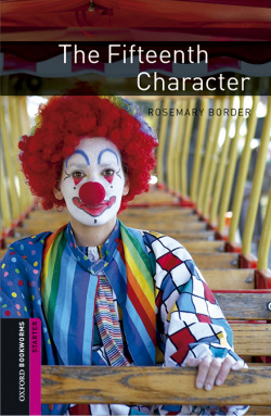 Oxford Bookworms Library Starter. The Fifteenth Character MP