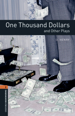 Oxford Bookworms Library 2. One Thousand Dollars and Other P