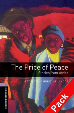 Oxford Bookworms. Stage 4: The Price of Peace: Stories from